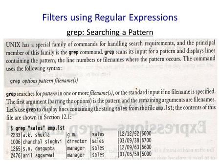 Filters using Regular Expressions grep: Searching a Pattern.