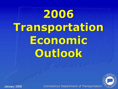 January 2006 2006 Transportation Economic Outlook.