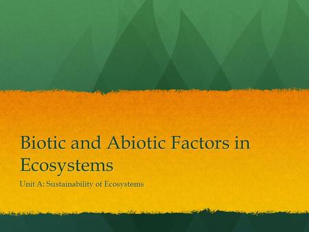Biotic and Abiotic Factors in Ecosystems