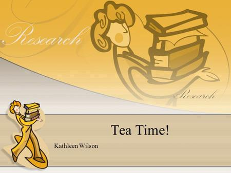 Tea Time! Kathleen Wilson. Introduction While cleaning Dr. Nimble's lab, you come across a strange machine. You and your friend decide to explore this.