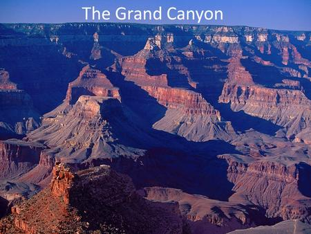 The Grand Canyon. Arizona, U.S.A. Weater/Climate Summer – The North Rim is fairly cool because of elevation – The South Rim has pleasant tempuratures.