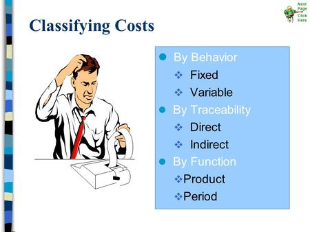 Classifying Costs By Behavior Fixed Variable By Traceability Direct