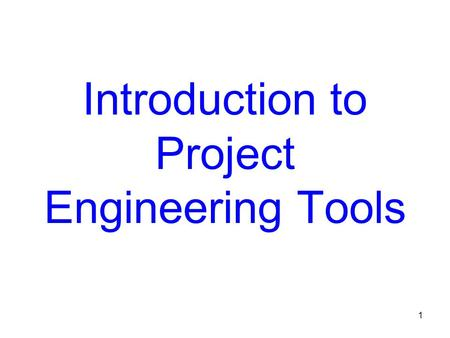 Introduction to <strong>Project</strong> <strong>Engineering</strong> Tools 1. Overview The <strong>Project</strong> <strong>Engineering</strong> Tools (PET) program is designed to perform activities and produce documents.