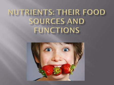 Nutrients: their food sources and functions