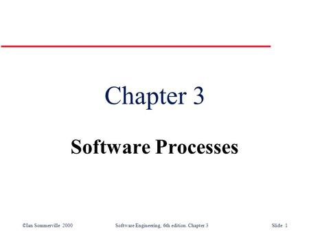 Chapter 3 Software Processes.