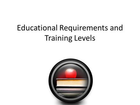 Educational Requirements and Training Levels. Secondary Education High School courses Health Science courses can prepare students for immediate employment.