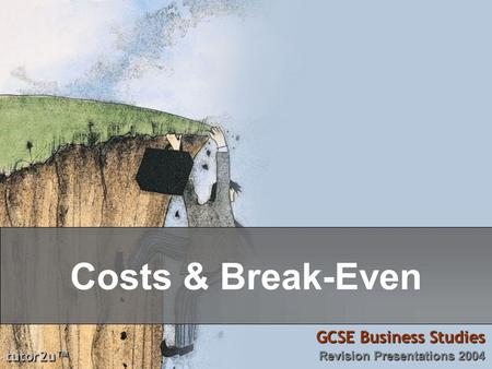 Costs & Break-Even GCSE Business Studies tutor2u™