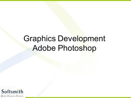 Graphics Development Adobe Photoshop. Contents Needs of images and graphics, market size, animation Drawing basic shapes, filling, colors Adjusting an.