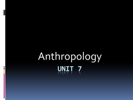 Anthropology.  Is the study of humans in their environment- creating a culture.