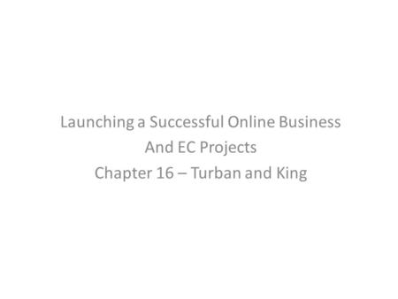 Learning Objectives Understand the fundamental requirements for initiating an online business. Describe the process of initiating and funding a start-up.