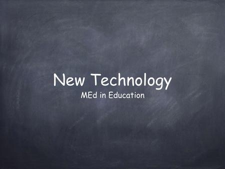 New Technology MEd in Education. Adobe Connect Online platform used for presentations, web conferencing, e-learning software Very first technology introduced.
