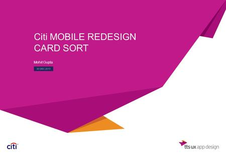 Citi MOBILE REDESIGN CARD SORT Mohit Gupta 30 DEC 2013.