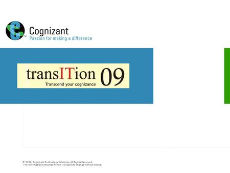 © 2006, Cognizant Technology Solutions. All Rights Reserved. The information contained herein is subject to change without notice.
