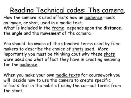 Reading Technical codes: The camera.