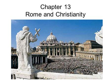 Chapter 13 Rome and Christianity. Roman Gods and Goddesses The official religion of the Romans.