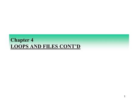 11 Chapter 4 LOOPS AND FILES CONT'D. 22 SENTINEL-CONTROLLED LOOPS Suppose we did not know the number of grades that were to be entered. Maybe, a single.