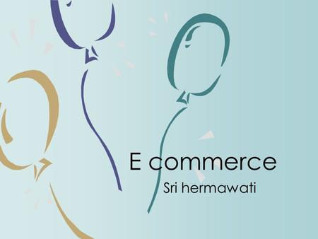 E commerce Sri hermawati.