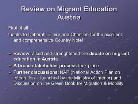 Review on Migrant Education Austria First of all … thanks to Deborah, Claire and Christian for the excellent and comprehensive Country Note! Review raised.