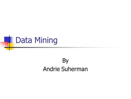 Data Mining By Andrie Suherman. Agenda Introduction Major Elements Steps/ Processes Tools used for data mining Advantages and Disadvantages.
