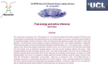 Free energy and active inference Karl Friston Abstract How much about our interaction with – and experience of – our world can be deduced from basic principles?