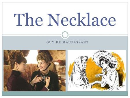The Necklace Guy de Maupassant.