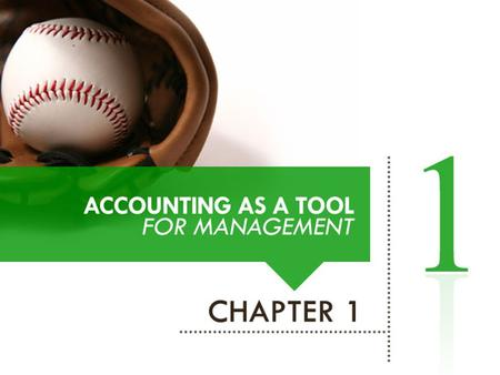 WHAT IS MANAGERIAL ACCOUNTING? The process of identification, measurement, accumulation, analysis, preparation, interpretation, and communication.