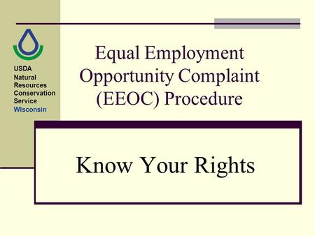 Equal Employment Opportunity Complaint (EEOC) Procedure Know Your Rights USDA Natural Resources Conservation Service WIsconsin.