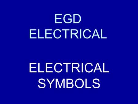 EGD ELECTRICAL ELECTRICAL SYMBOLS.