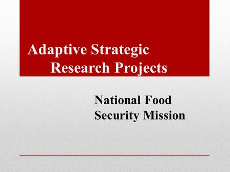 National Food Security Mission Adaptive Strategic Research Projects.