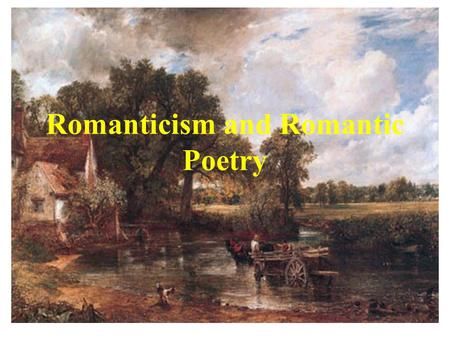 Romanticism and Romantic Poetry. Timeframe of Romantic Poetry First work of Romantic poetry - Lyrical Ballads by Samuel Taylor Coleridge and William Wordsworth.