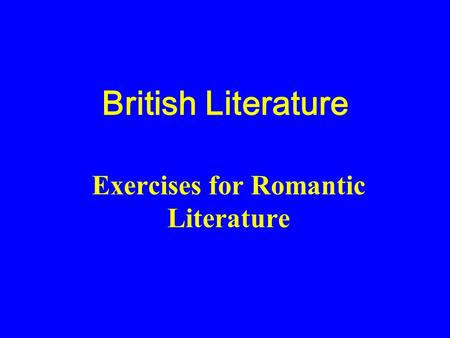 Exercises for Romantic Literature