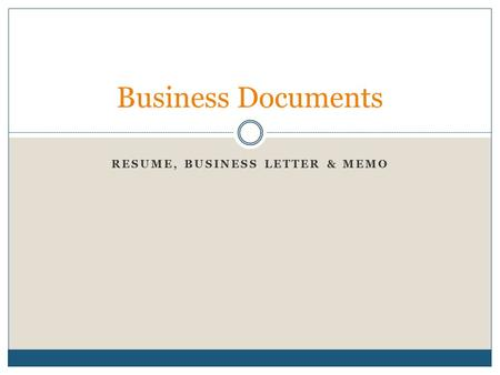 Resume, Business Letter & Memo