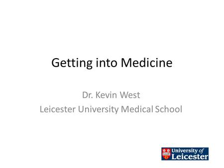 Dr. Kevin West Leicester University Medical School