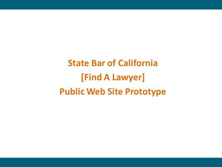 State Bar of California [Find A Lawyer] Public Web Site Prototype.