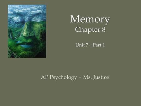 Memory Chapter 8 Unit 7 ~ Part 1