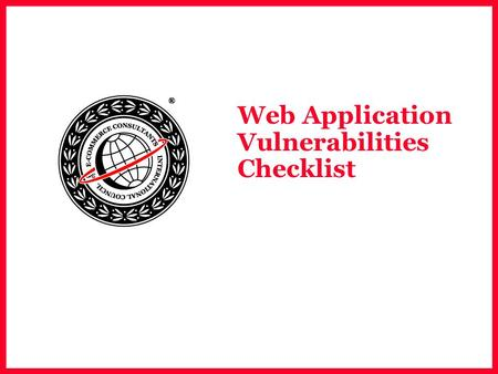 Web Application Vulnerabilities Checklist. EC-Council Parameter Checklist  URL request  URL encoding  Query string  Header  Cookie  Form field 