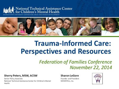 Trauma-Informed Care: Perspectives and Resources