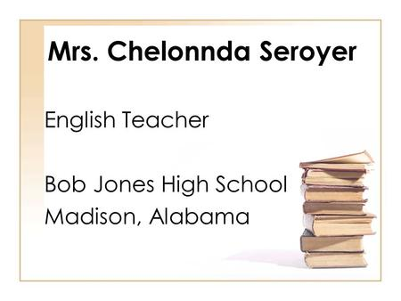 English Teacher Bob Jones High School Madison, Alabama