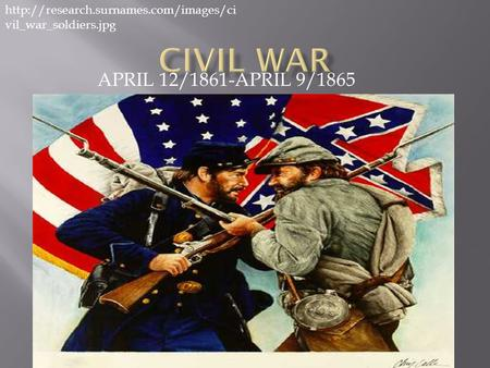APRIL 12/1861-APRIL 9/1865  vil_war_soldiers.jpg.