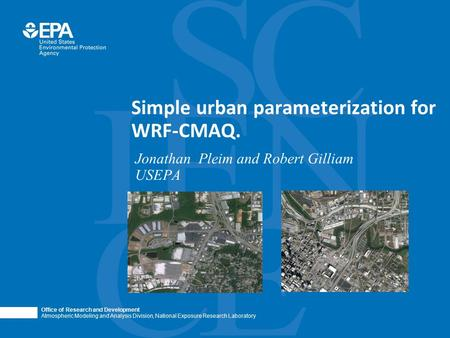 Office of Research and Development Atmospheric Modeling and Analysis Division, National Exposure Research Laboratory Simple urban parameterization for.