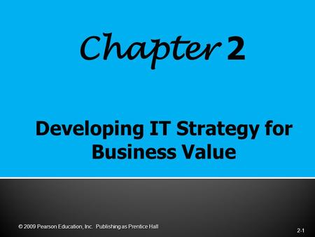 Chapter 2 2-1 © 2009 Pearson Education, Inc. Publishing as Prentice Hall.