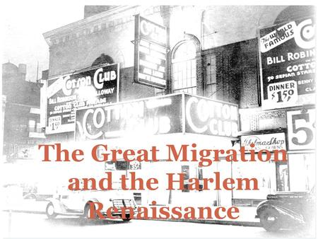 The Great Migration and the Harlem Renaissance. I. The Great Migration A.Between 1910 and 1920, hundreds of thousands of African-Americans uprooted themselves.