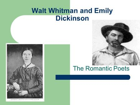 Walt Whitman and Emily Dickinson