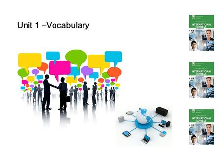 Unit 1 –Vocabulary. use Facebook share news keep in touch share photos talk about friends discuss music discuss fashion spend time online use Linkedln.