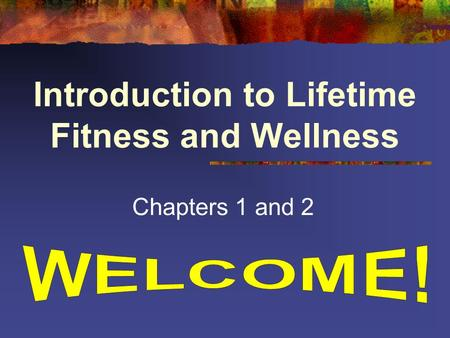 Introduction to Lifetime Fitness and Wellness