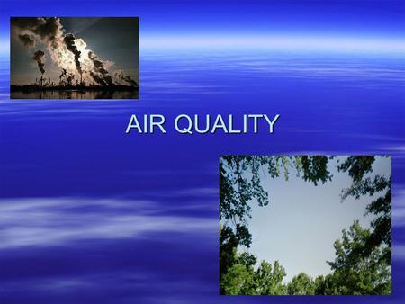 AIR QUALITY. Consider: An oxygen tank costs $50. 1,000,000 Americans wouldn't need 2 tanks per week for emphysema/bronchitis if air pollution is decreased.