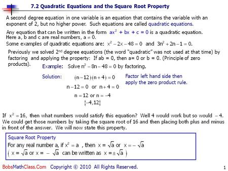 7.2 Quadratic Equations and the Square Root Property BobsMathClass.Com Copyright © 2010 All Rights Reserved. 1 A second degree equation in one variable.