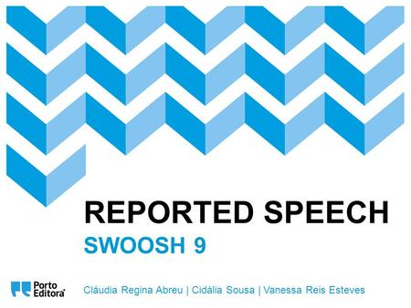 REPORTED SPEECH SWOOSH 9