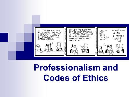 Professional Codes of Ethics Professionalism and Codes of Ethics.