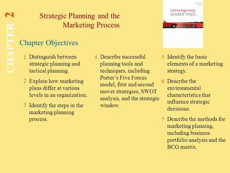 Chapter Objectives Strategic Planning and the Marketing Process CHAPTER 2 1 2 3 45 6 7 Distinguish between strategic planning and tactical planning. Explain.